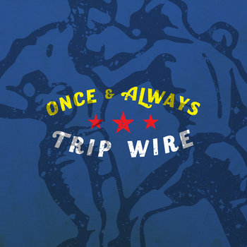 Down by TRIP WIRE