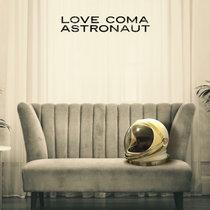 Love Coma - Astronaut cover art