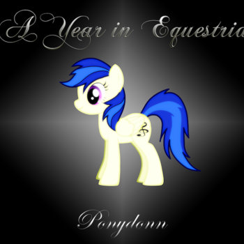 A Year in Equestria by Ponydonn