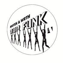 Miotek & WRTH - Our Funk  VINYL + DIGITAL cover art