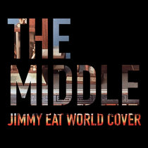 The Middle (Jimmy Eat World Cover) cover art