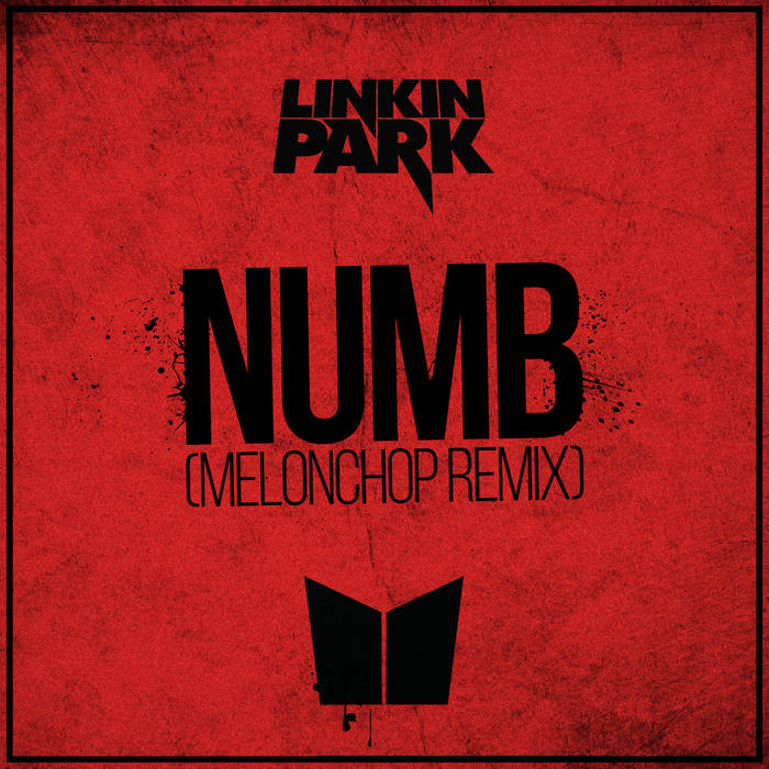 Numb [Linkin Park]   Melonchop