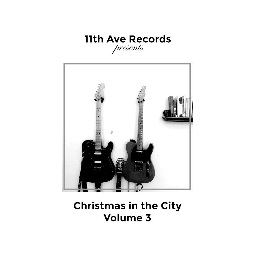 Christmas in the City Vol. 3 | 11th Avenue