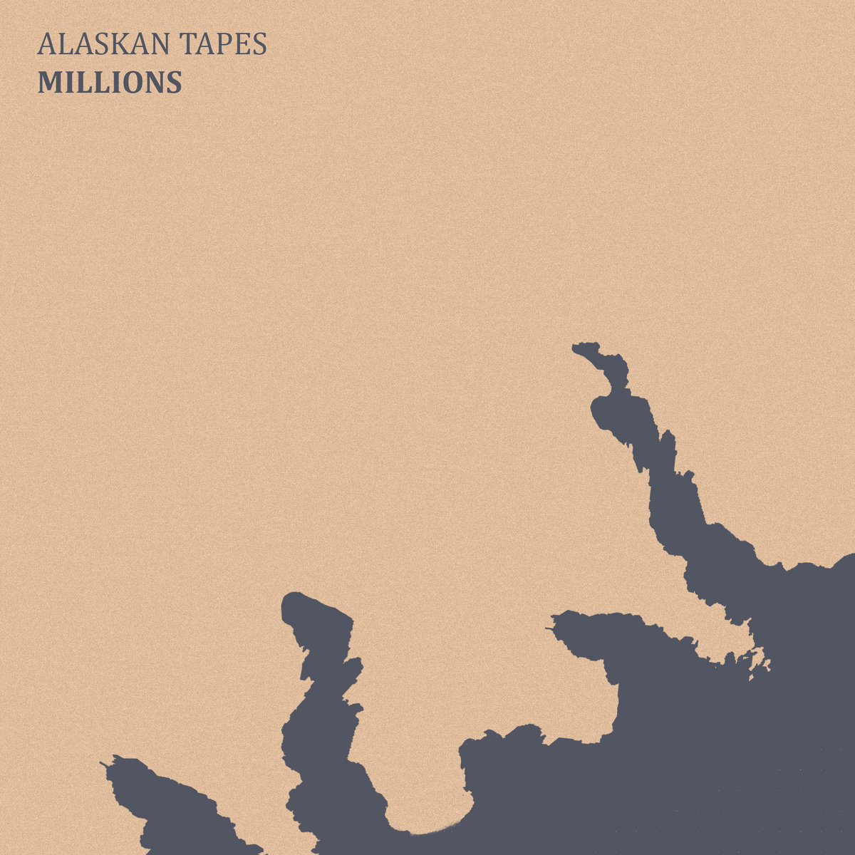Millions | Alaskan Tapes