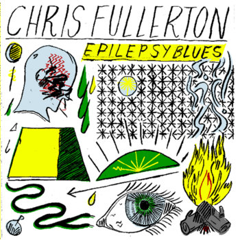 Epilepsy Blues by Chris Fullerton