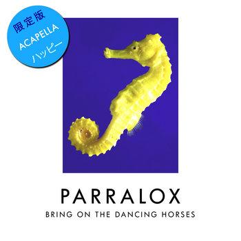 Parralox - Bring On The Dancing Horses (Acapella)