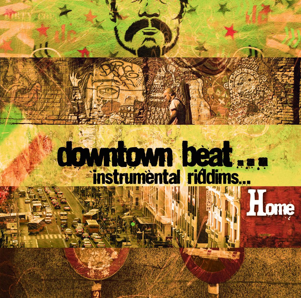 Home (Intrumental Riddims) | Downtown Beat
