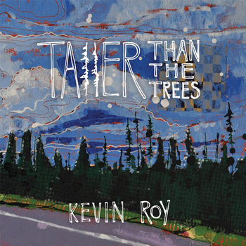 Taller Than The Trees by Kevin Roy