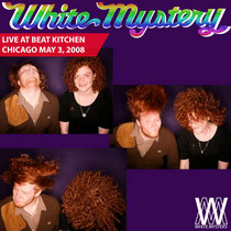 White Mystery LIVE at Beat Kitchen, Chicago, 2008 cover art