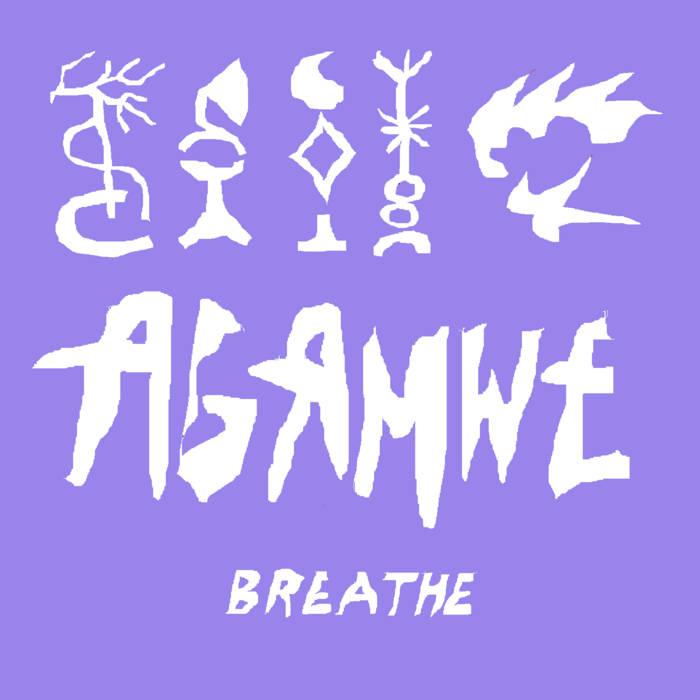 AGAMWE – BREATHE