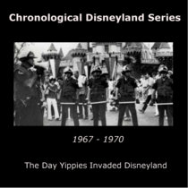 Episode 79: Chronological Disneyland Series 1967-1970: The Day Yippies Invaded Disneyland cover art