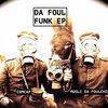 Da Foul Funk EP Cover Art