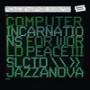 Computer Incarnations For World Peace III – compiled by Jazzanova Cover Art