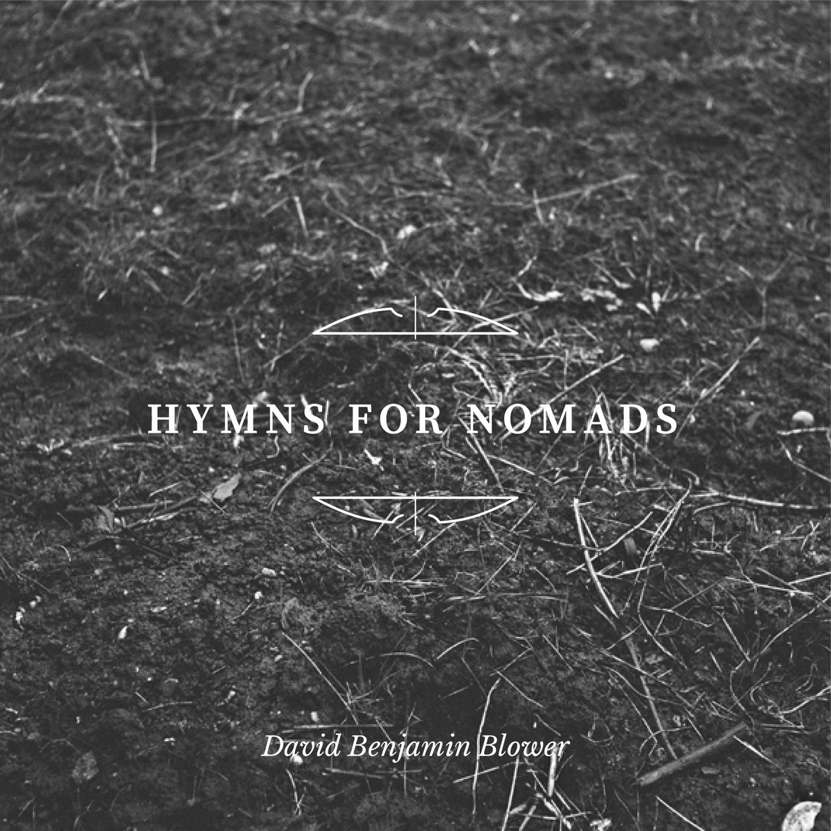 Hymns for Nomads | David Benjamin Blower