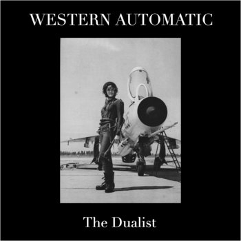 The Dualist by Western Automatic