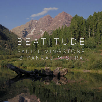 Beatitude by Paul Livingstone & Pankaj Mishra