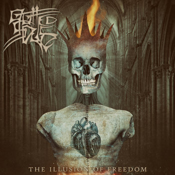 The Illusion of Freedom by Gutted Souls