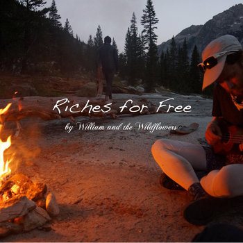 Riches for Free by William and the Wildflowers