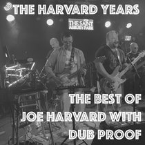 The Harvard Years - The Best of Joe Harvard with Dub Proof cover art