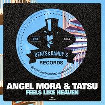 Angel Mora & Tatsu - Feels Like Heaven cover art