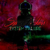 SpaceFuckers (System Failure) [Bonus Track] cover art