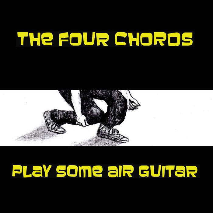 Play Some Air Guitar | The Four Chords