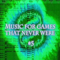 Music for games that never where #5 cover art