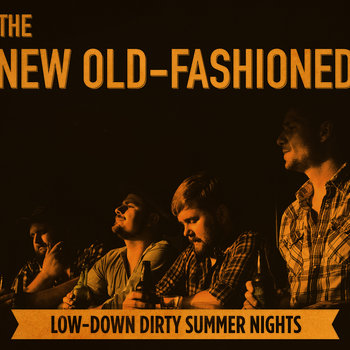 Low-Down Dirty Summer Nights by The New Old-Fashioned