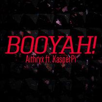 Aithryx ft. KasperPi - BOOYAH! cover art