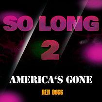 """So Long 2 """"America's Gone"""" cover art"""