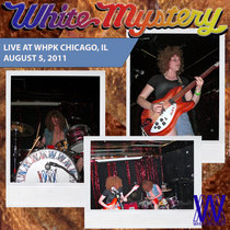 White Mystery LIVE on WHPK, Chicago, 2011 cover art