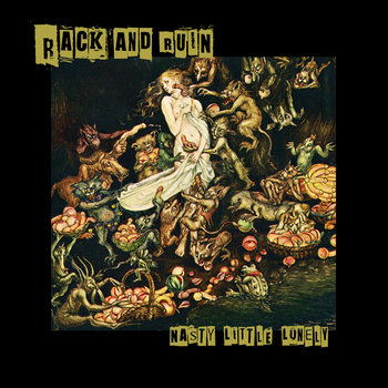 Rack And Ruin (album) by Nasty Little Lonely