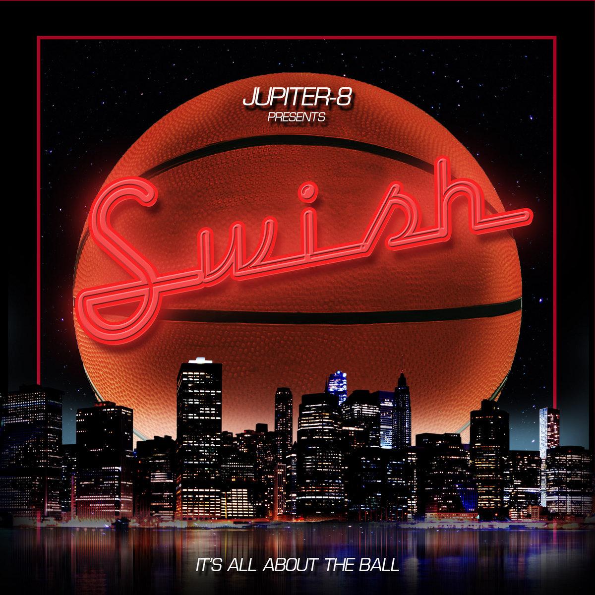 Swish (OST) | Jupiter-8