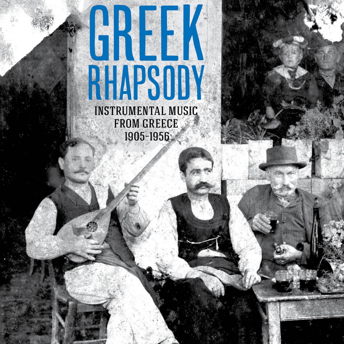 Greek Rhapsody – Instrumental Music from Greece 1905-1956