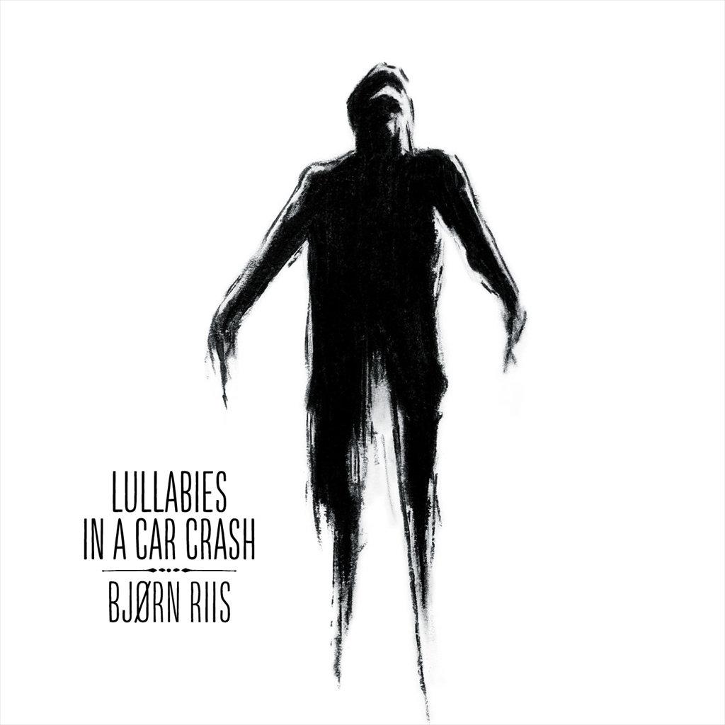 Lullabies In A Car Crash Bjorn Riis