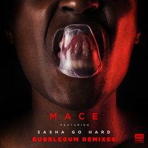 Mace - Bubblegum Remixes (ft Sasha Go Hard) (MCR-044) cover art