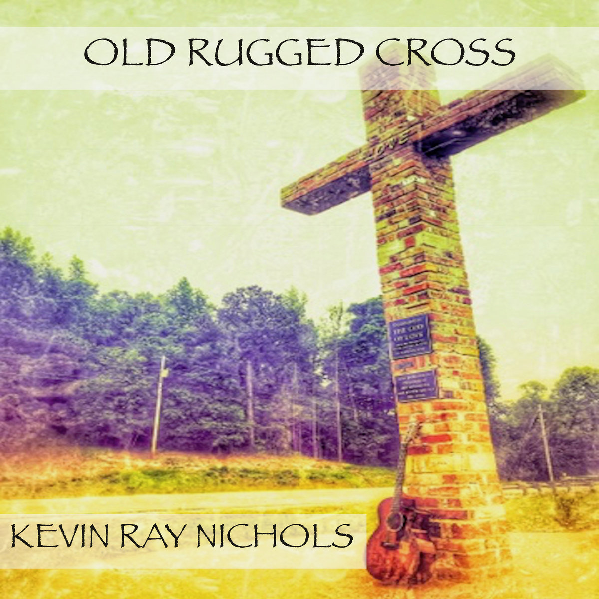 Old Rugged Cross by Kevin Ray Nichols