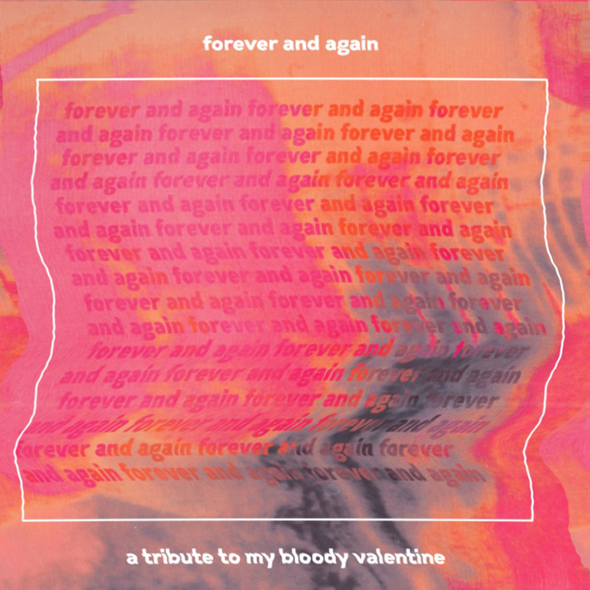 Forever And Again A Tribute To My Bloody Valentine Tbtci The Blog That Celebrates Itself Records