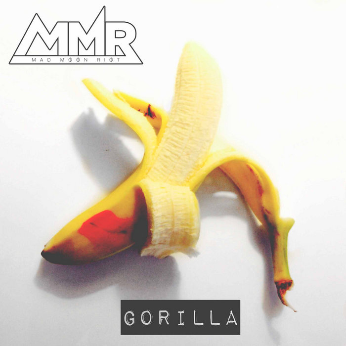 Gorilla, by Mad Moon Riot
