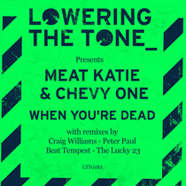 Meat Katie & Chevy One - 'When You're Dead' with Remixes by Craig Williams, Peter Paul, The Lucky 23, Beat Tempest cover art