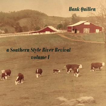 a Southern Style River Revival-Volume I by Hank Quillen