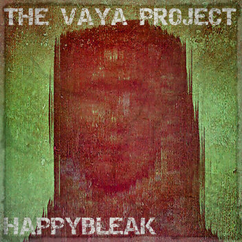 happybleak (2013) by The Vaya Project
