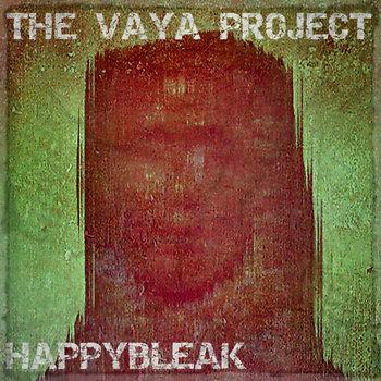 happybleak by The Vaya Project