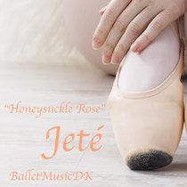 Jeté (Honeysuckle Rose) - Music for Ballet Class cover art