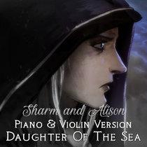 Daughter Of The Sea (Piano & Violin Version) cover art