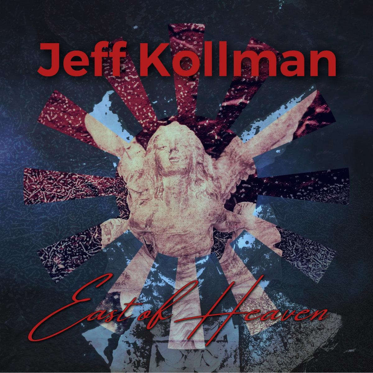 Jeff Kollman - East Of Heaven
