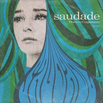 Thievery Corporation: Saudade (2014) - Bandcamp