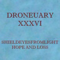Droneuary XXXVI - Hope and Loss cover art