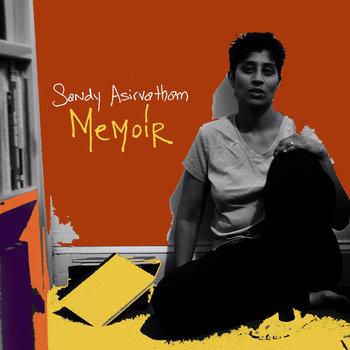 Memoir (2007) by Sandy Asirvatham (now known as Sandhya)