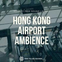 International Airport Sound Library - Hong Kong Airport cover art